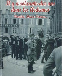 livre 70 ans ardennes 1939 1945